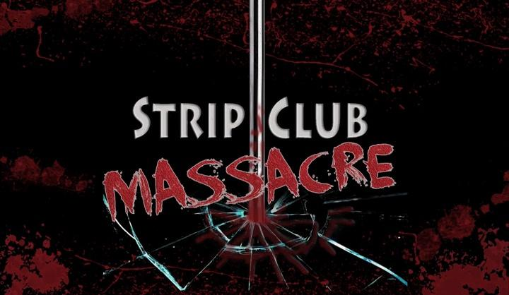 مشاهدة فيلم Strip Club Massacre 2017 HD مترجم كامل اون لاين