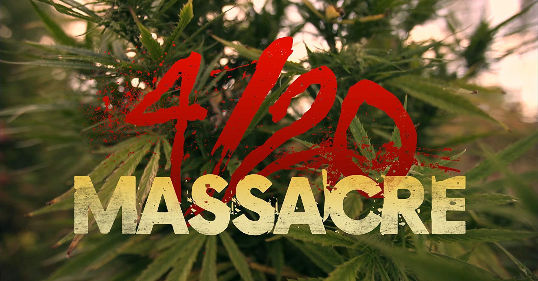 مشاهدة فيلم 4/20 Massacre 2018 HD مترجم كامل اون لاين